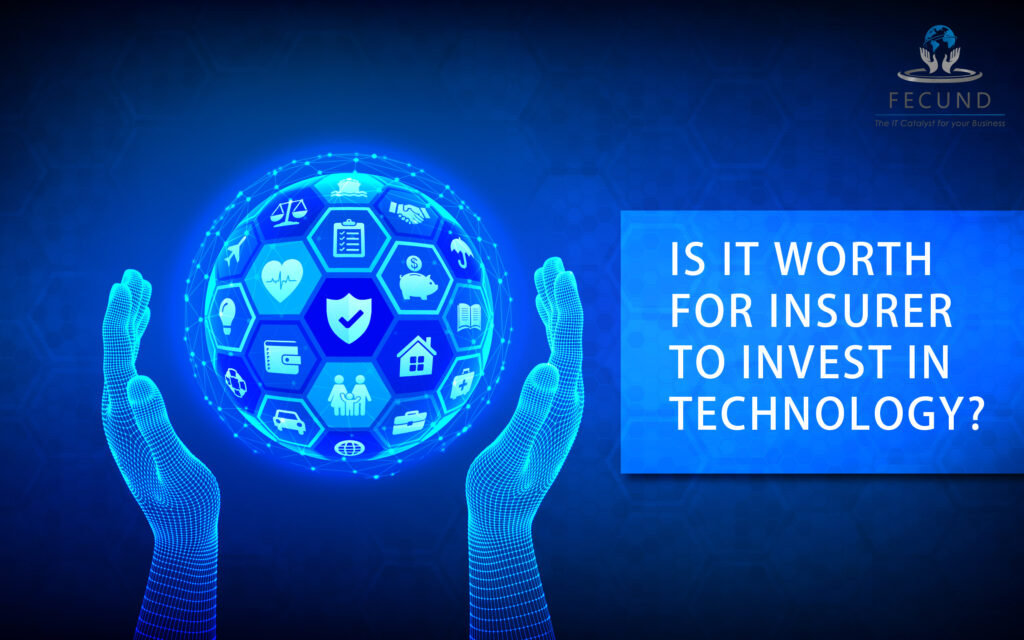 is it worth for insurer to invest in technology ?