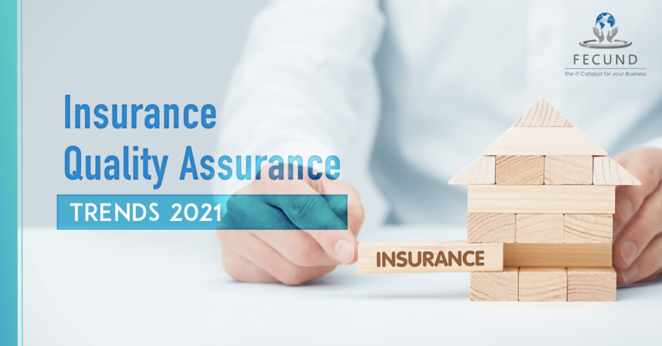 Insurance-Quality-Assurance-Trends-2021